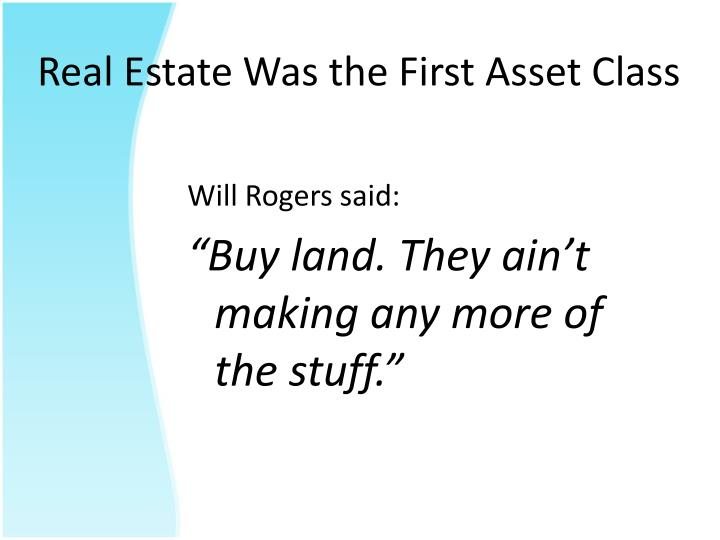 Real Estate Was the First Asset Class
