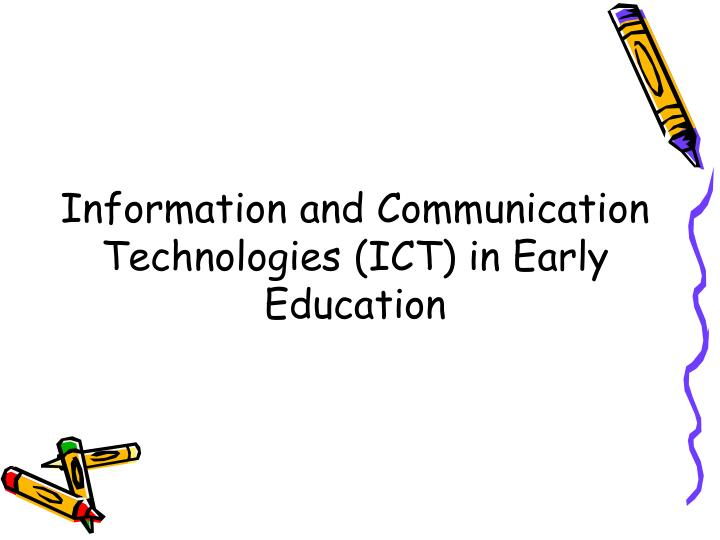 Information and Communication Technologies (ICT) in Early Education