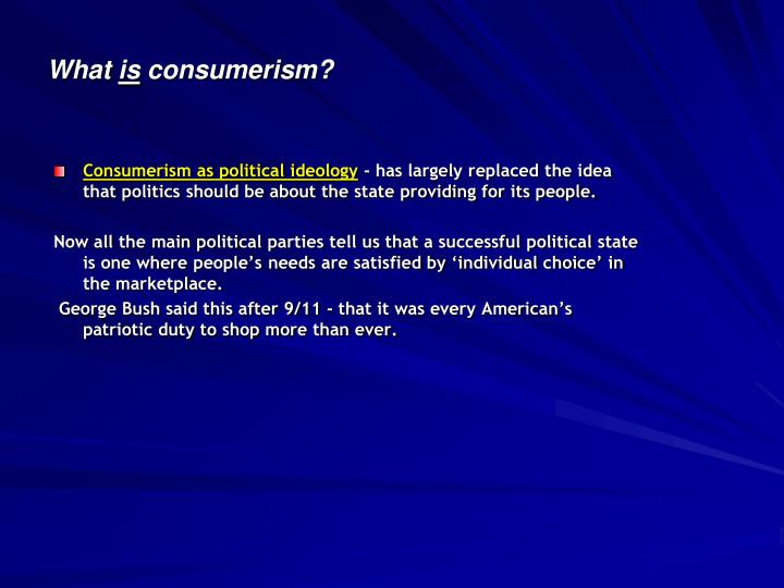 Consumerism as political ideology