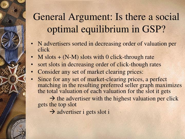 General Argument: Is there a social optimal equilibrium in GSP?