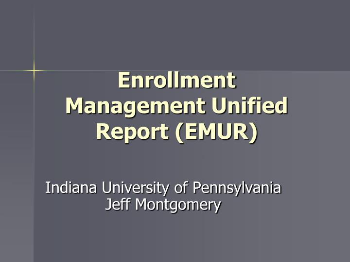 Enrollment management unified report emur