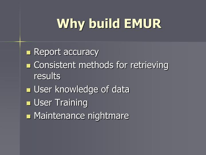 Why build EMUR