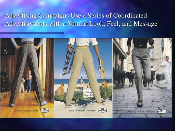 Advertising Campaigns Use a Series of Coordinated