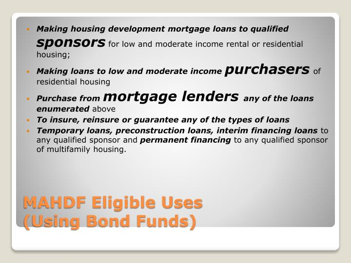 Mahdf eligible uses using bond funds
