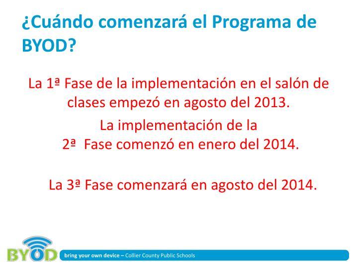 ¿Cuándo comenzará el Programa de BYOD?