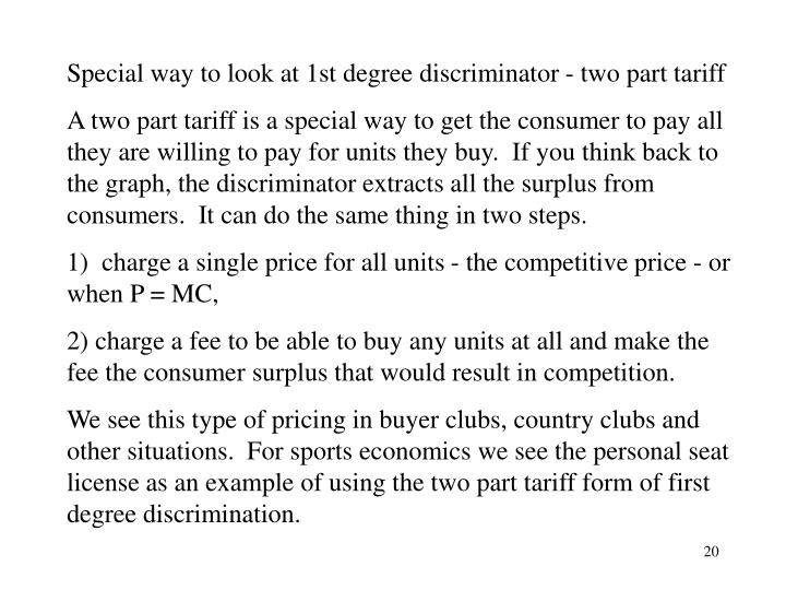 Special way to look at 1st degree discriminator - two part tariff