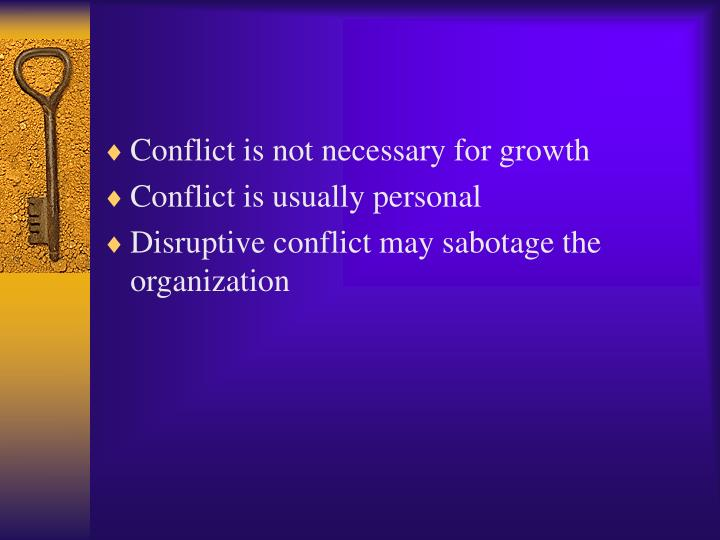 Conflict is not necessary for growth