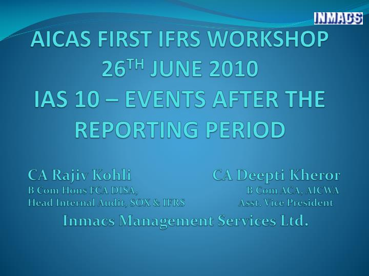 Aicas first ifrs workshop 26 th june 2010 ias 10 events after the reporting period