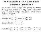perkalian bilangan real dengan matriks