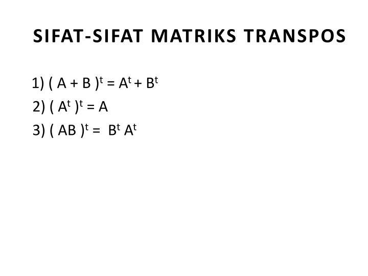 SIFAT-SIFAT MATRIKS TRANSPOS