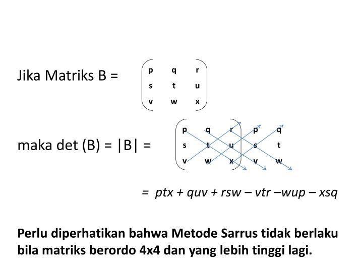 Jika Matriks B =