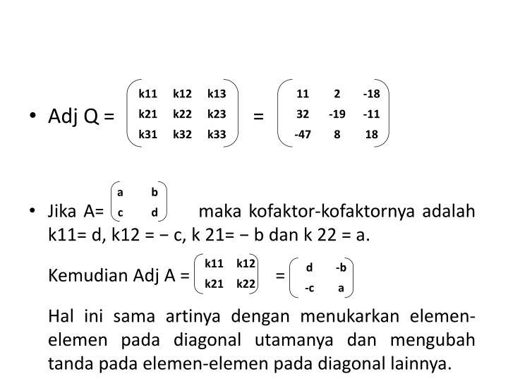 Adj Q =                           =