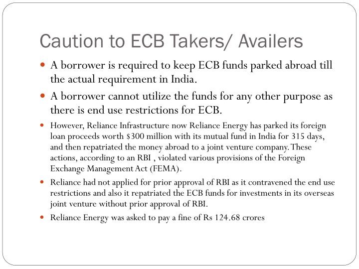 Caution to ECB Takers/ Availers