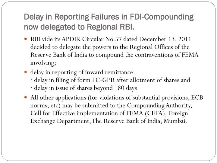 Delay in Reporting Failures in FDI-Compounding now delegated to Regional RBI.
