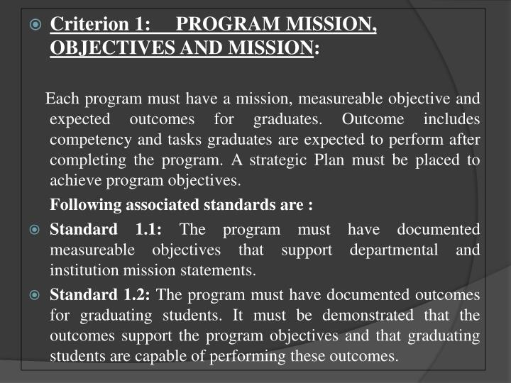 Criterion 1:     PROGRAM MISSION, OBJECTIVES AND MISSION