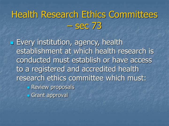 Health Research Ethics Committees – sec 73