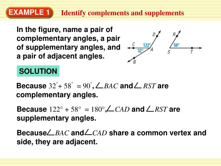 In the figure, name a pair of complementary angles, a pair   of supplementary angles, and     a pair...