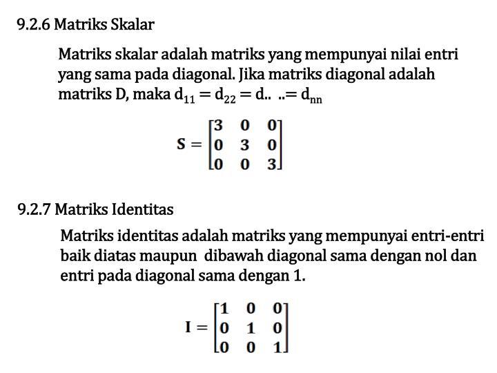 9.2.6 Matriks Skalar