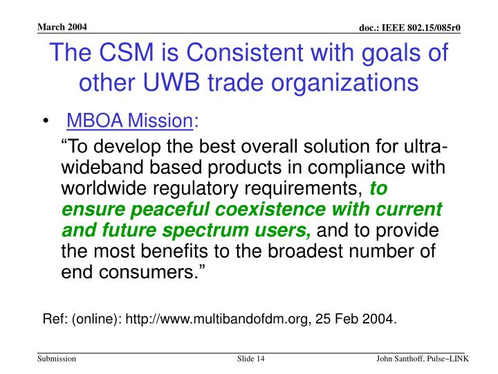 The CSM is Consistent with goals of other UWB trade organizations
