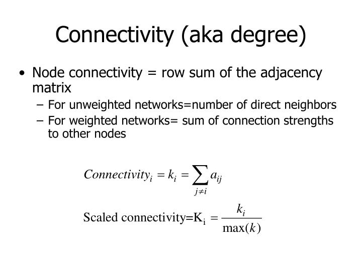 Connectivity (aka degree)