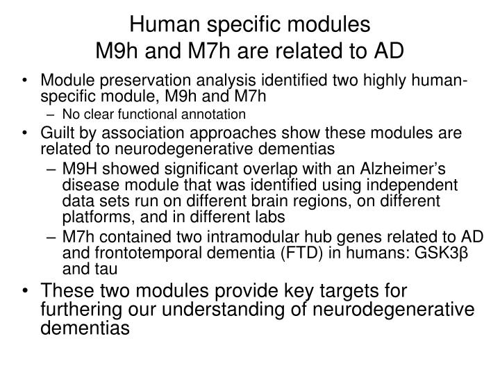 Human specific modules