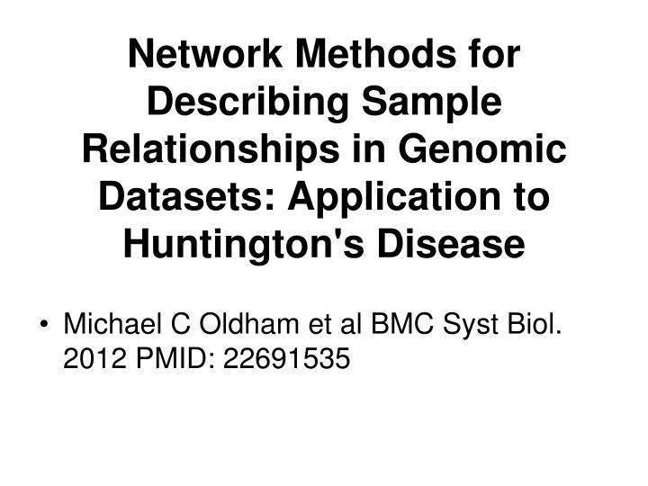 Network Methods for Describing Sample Relationships in Genomic Datasets: Application to Huntington's Disease