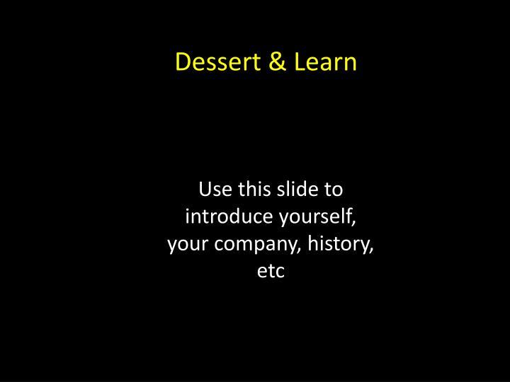 Dessert & Learn