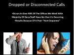 dropped or disconnected calls