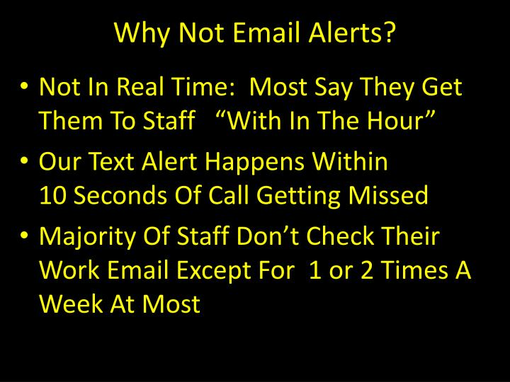 Why Not Email Alerts?