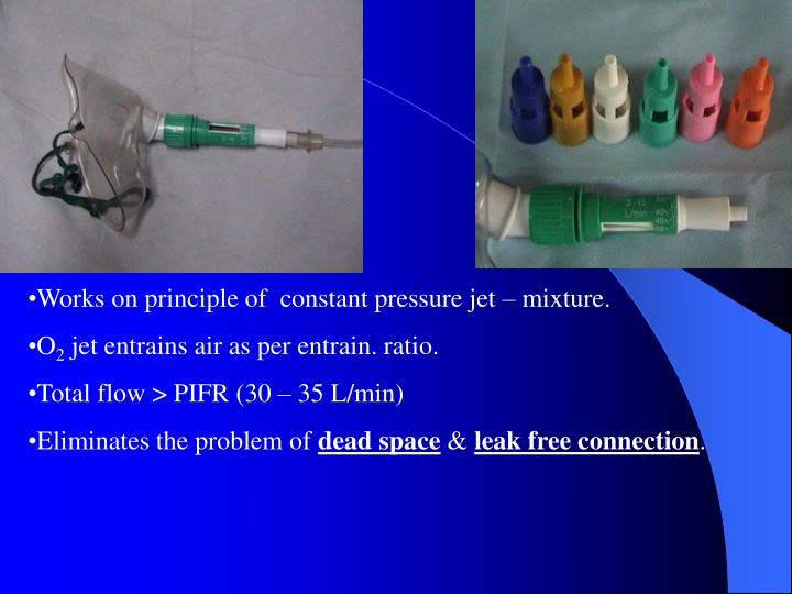 Works on principle of  constant pressure jet – mixture.