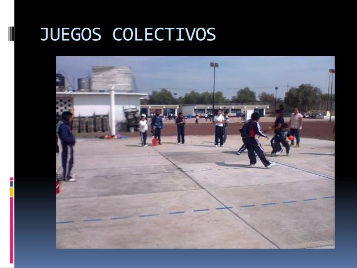 JUEGOS COLECTIVOS