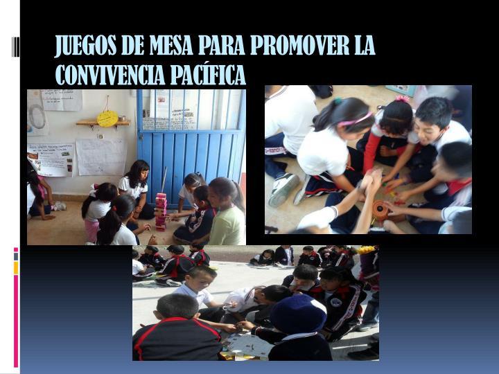JUEGOS DE MESA PARA PROMOVER LA CONVIVENCIA PACÍFICA