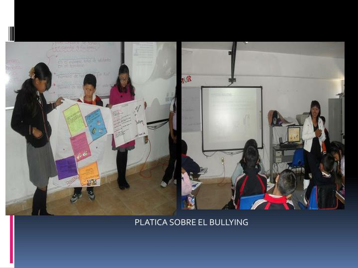 PLATICA SOBRE EL BULLYING