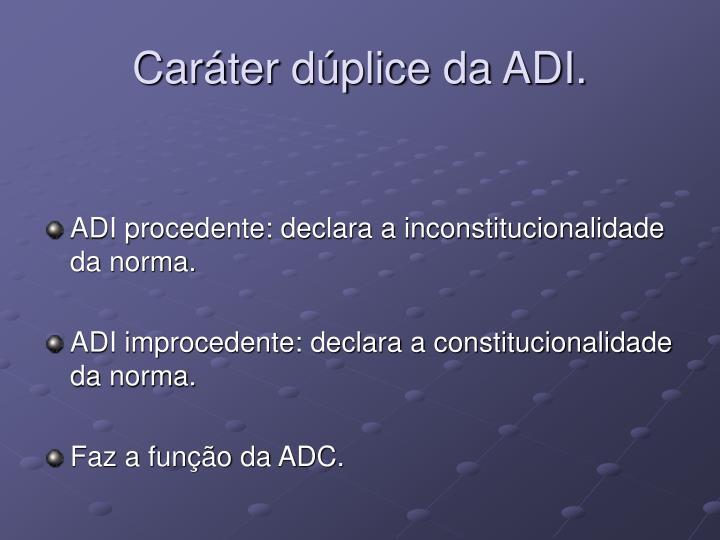 Caráter dúplice da ADI.