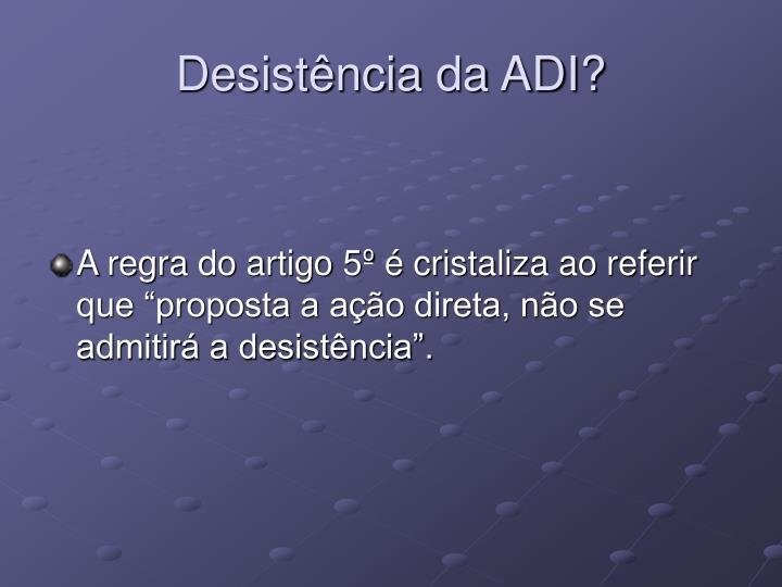 Desistência da ADI?