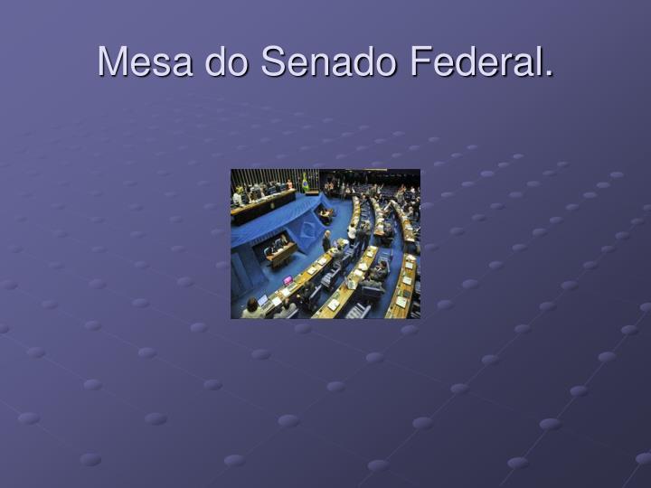 Mesa do Senado Federal.