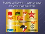 partido pol tico com representa o no congresso nacional
