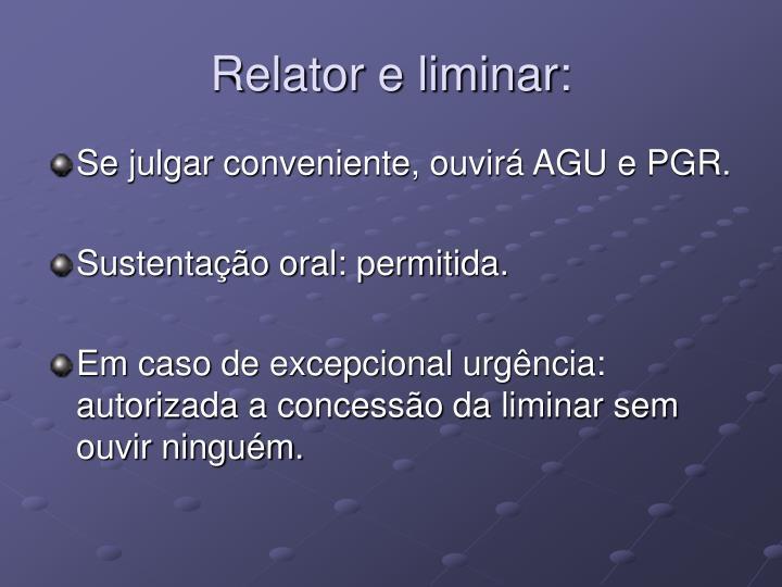Relator e liminar: