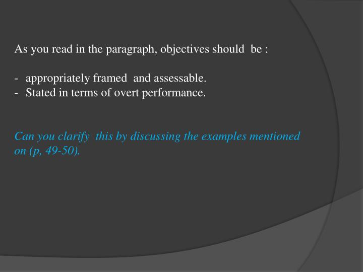 As you read in the paragraph, objectives should  be :