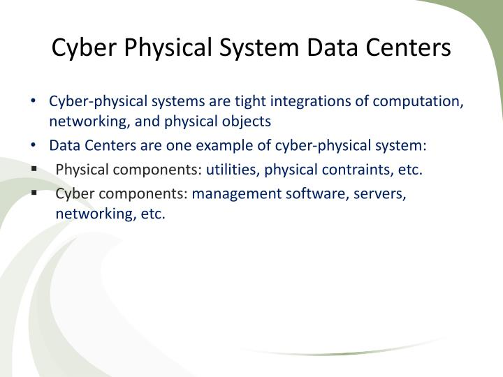 Cyber Physical System Data Centers