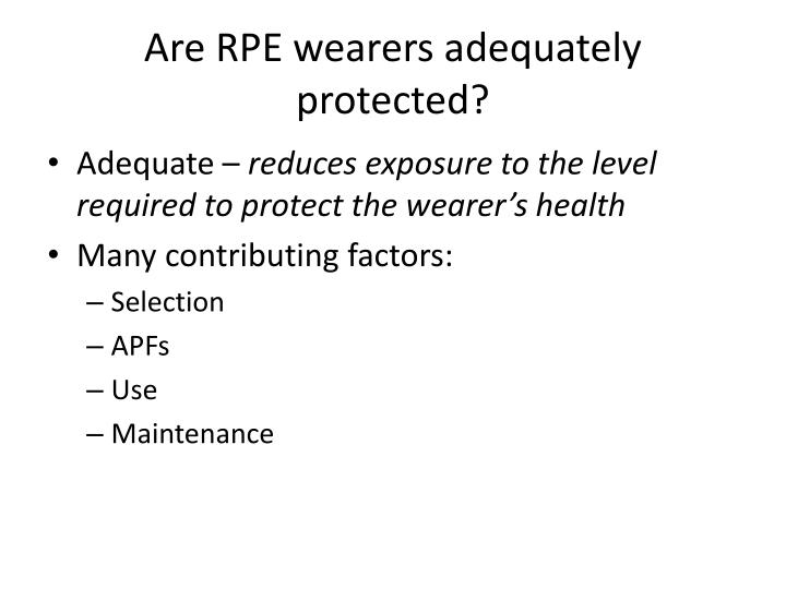 Are RPE wearers adequately protected?
