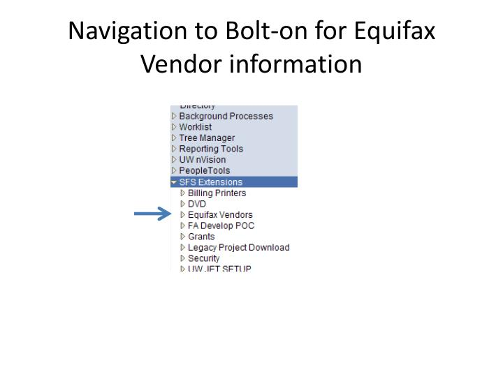 Navigation to bolt on for e quifax vendor information