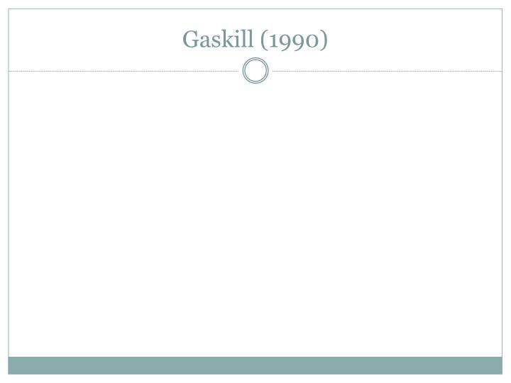 Gaskill (1990)