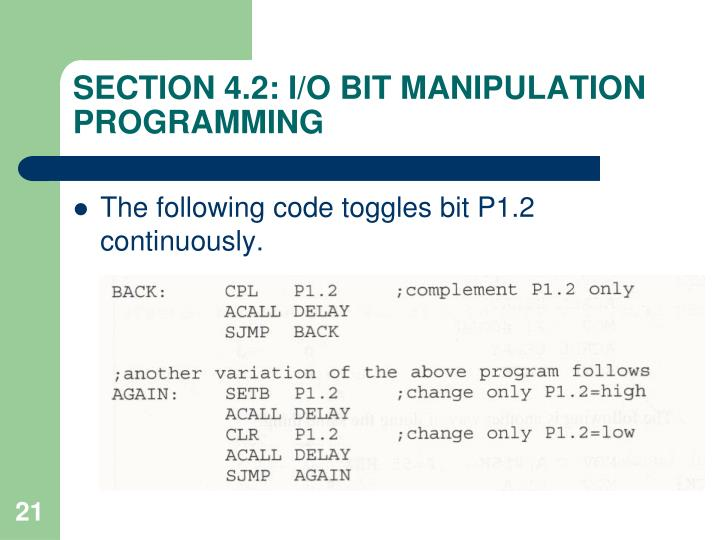 SECTION 4.2: I/O BIT MANIPULATION PROGRAMMING
