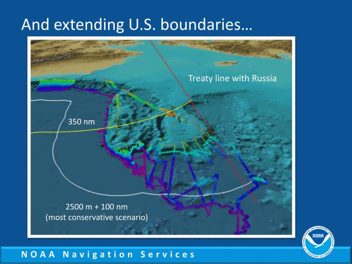 And extending U.S. boundaries…