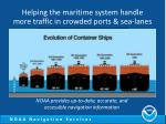 helping the maritime system handle more traffic in crowded ports sea lanes