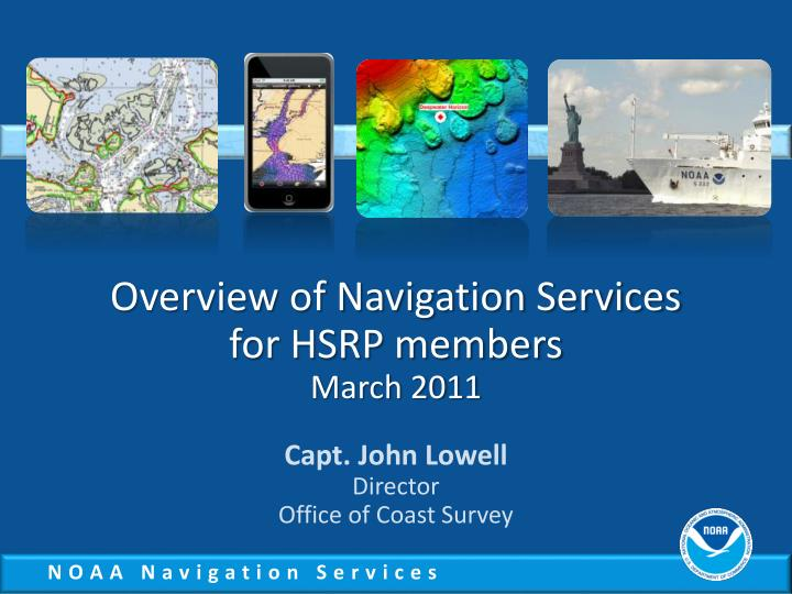 Overview of navigation services for hsrp members march 2011