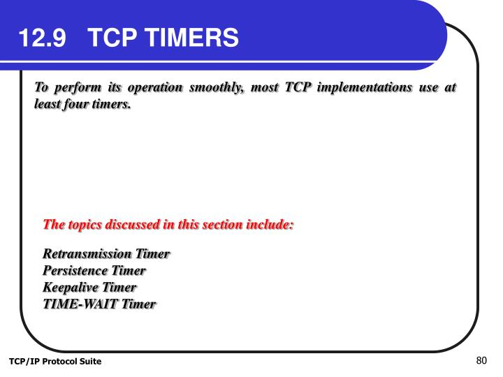 12.9   TCP TIMERS