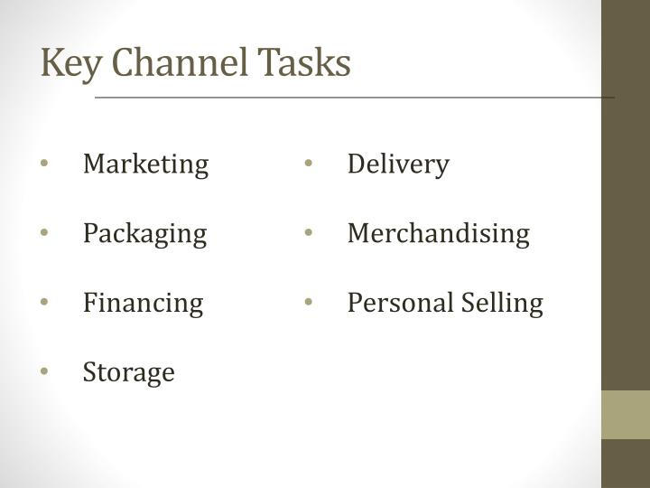 Key Channel Tasks