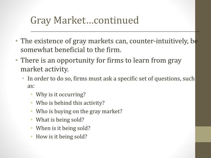 Gray Market…continued
